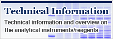 Technical information and overview on the analytical equipments/reagents